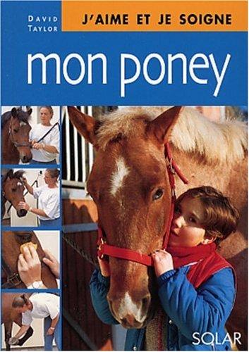 J'aime et je soigne mon poney