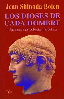 LOS DIOSES DE CADA HOMBRE:Una nueva psicología masculina (Psicologia) (Spanish Edition) by [Bolen, Jean Shinoda]