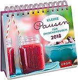 Kleine Pausen für zwischendurch 2018: Tischkalender mit Wochenkalendarium