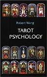 Tarot Psychology (Jungian Tarot Trilogy)