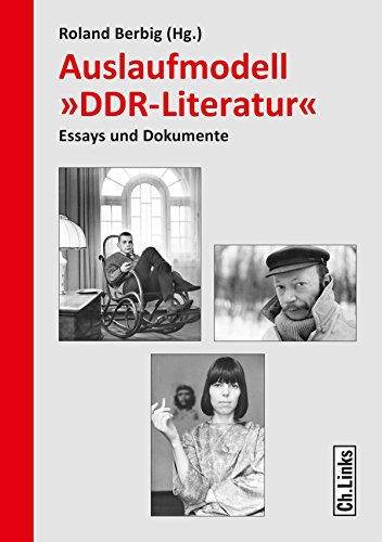 Auslaufmodell »DDR-Literatur«: Essays und Dokumente