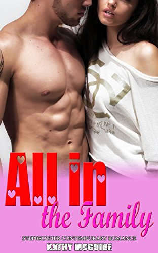 All in the Family: Stepbrother Contemporary Romance book cover