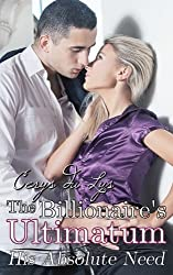The Billionaire's Ultimatum: His Absolute Need (Book One) by Cerys du Lys (2013-05-22)