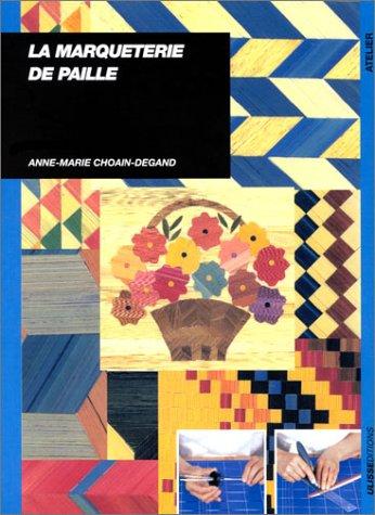 La Marqueterie de paille par Anne-Marie Choain-Degand