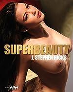 Superbeauty de J. Stephen Hicks