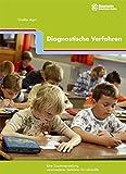 Diagnostische Verfahren: Eine Zusammenstellung für Lehrkräfte und Beratungsfachkräfte aller Schularten