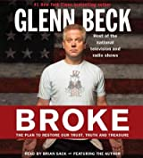 [ BROKE: THE PLAN TO RESTORE OUR TRUST, TRUTH AND TREASURE ] Broke: The Plan to Restore Our Trust, Truth and Treasure By Beck, Glenn ( Author ) Oct-2010 [ Hardcover ]