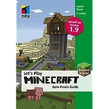 Let's Play Minecraft: Dein Praxis-Guide - Aktuell für die Version 1.9 (mitp Anwendungen)