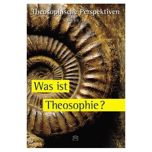 Was ist Theosophie? (=Theosophische Perspektiven; 1).