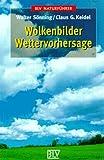 Wolkenbilder, Wettervorhersage - Walter Sönning, Claus G. Keidel