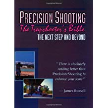 Precision Shooting: The Trapshooter's Bible