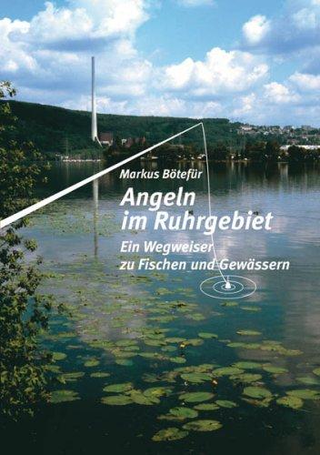Angeln im Ruhrgebiet: Ein Wegweiser zu Fischen und Gewässern