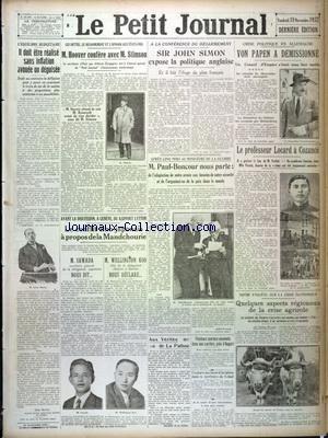 PETIT JOURNAL (LE) [No 25509] du 18/11/1932 - HOOVER CONFERE AVEC STIMSON - A LA CONFERENCE DU DESARMEMENT - SIR JOHN SIMON EXPOSE LA POLITIQUE ANGLAISE - PAUL BONCOUR NOUS PARLE - VON PAPEN A DEMISSIONNE - LE PROF. LOCARD A COZANCE - LE CONFLIT SINO-JAPONAIS A PROPOS DE LA MANDCHOURIE - ENQUETE SUR LA CRISE ECONOMIQUE