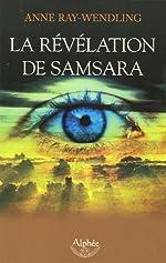 La révélation de Samsara de Anne Ray-Wendling