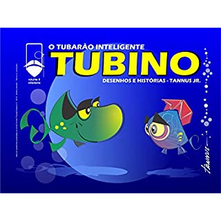 Tubino - O Tubarão Inteligente: Desenhos e Histórias - Tannus Jr. (Política, Cidadania e Meio Ambiente Livro 1) (Portuguese Edition)