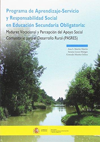 Programa de Aprendizaje-Servicio y Responsabilidad Social en Educación Secundaria Obligatoria: Madurez vocacional y percepción del apoyo social comunitario para el desarrollo rural (PASRES)