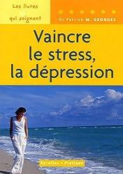 Vaincre le stress, la dépression