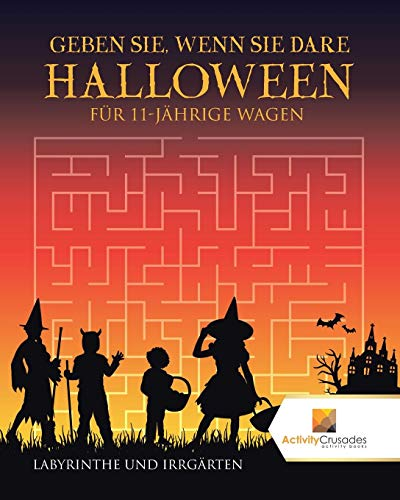 Geben Sie, Wenn Sie Dare Halloween Edition Für 11-Jährige Wagen : Labyrinthe Und Irrgärten (Halloween Geben Sie)