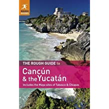 The Rough Guide to Cancun and the Yucatan: Includes the Maya Sites of Tabasco & Chiapas by Zora O'Neill (2011-08-29)