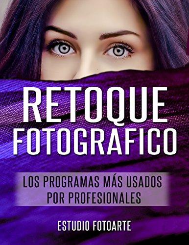 Retoque Fotográfico: Los Programas Más Usados por Profesionales por Estudio FotoArte
