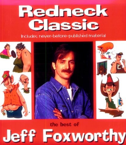 Redneck Classic: The Best of Jeff Foxworthy