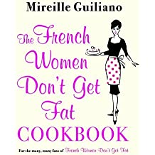 The French Women Don't Get Fat Cookbook by Mireille Guiliano (2011-06-09)