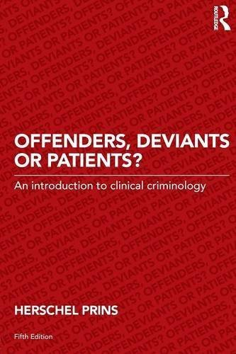 Offenders, Deviants or Patients?: An introduction to clinical criminology by Herschel Prins (2015-08-22)