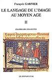 Image de Le langage de l'image au Moyen-Âge, volume 2 : grammaire des gestes