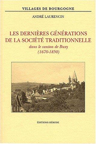 Les dernières générations de la société traditionnelle dans le canton de Buxy (1670-1850)