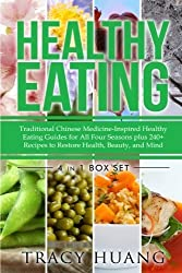 Healthy Eating: Traditional Chinese Medicine-Inspired Healthy Eating Guides for All Four Seasons plus 240+ Recipes to Restore Health, Beauty, and Mind (Volume 5) by Tracy Huang (2015-02-01)