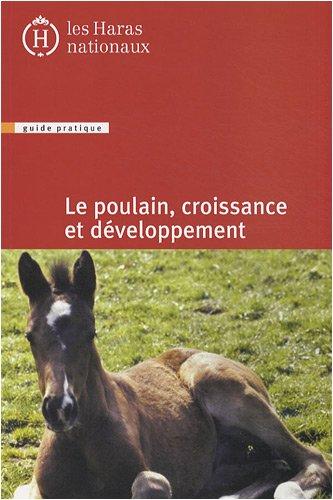 Le poulain, croissance et développement : Guide pratique