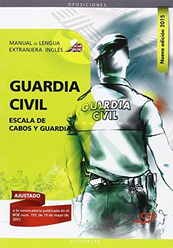Manual de Lengua Extranjera. Inglés. Escala de Cabos y Guardias de la Guardia Civil (Fuerzas Y Cuerpos Seguridad 2015)