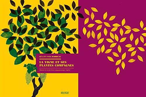 La vigne et ses plantes compagnes : Histoire et avenir d'un compagnonnage végétal par (Broché - Mar 20, 2019)