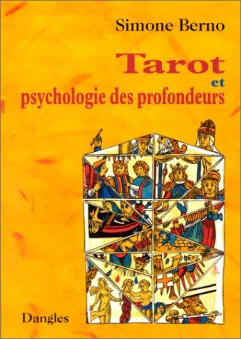 Tarot et psychologie des profondeurs : Le Tarot pour le développement personnel