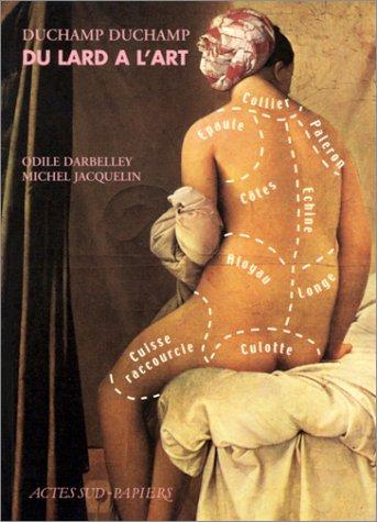 Duchamp duchamp : Du lard à l'art
