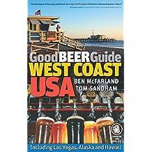 Good Beer Guide West Coast USA: Including Las Vegas, Alaska and Hawaii