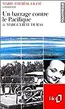 Telecharger Livres Un barrage contre le Pacifique de Marguerite Duras Essai et dossier (PDF,EPUB,MOBI) gratuits en Francaise