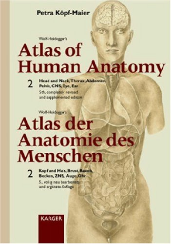 WOLF-HEIDEGER'S ATLAS OF HUMAN ANATOMY VOLUME 2 : HEAD AND NECK, THORAX, ABDOMEN, PELVIS, CNS, EYE, EAR