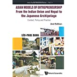 Asian Models Of Entrepreneurship - From The Indian Union And Nepal To The Japanese Archipelago: Context, Policy And Practice (2Nd Edition) (Asia-Pacific Business)