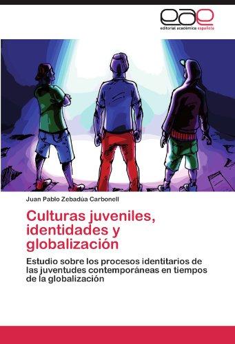 Culturas juveniles, identidades y globalización