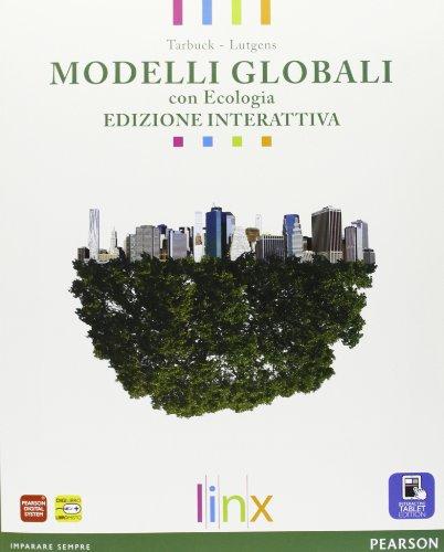 Modelli globali. Vol. unico. Con Ecologia. Ediz. interattiva. Per le Scuole superiori. Con e-book. Con espansione online