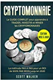 cryptomonnaie guide complet pour apprendre ? trader investir miner cryptomonnaies