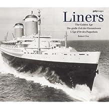 Liners: The Golden Age. Die große Zeit der Ozeanriesen. L'Age d'Or des Paquebots