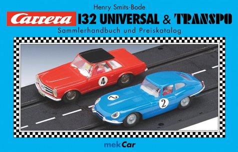 Carrera 132 Universal & Transpo: Sammlerhandbuch und Preiskatalog
