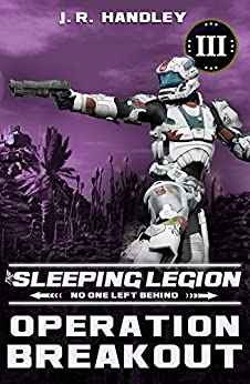 Operation Breakout (The Sleeping Legion Book 3) by [Handley, JR]