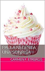 Paula necesita una sonrisa (novela romántica)