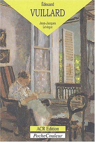 Edouard Vuillard : Le monde du silence (1868-1940) par Jean-Jacques Lévêque
