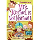 My Weird School #11: Mrs. Kormel Is Not Normal! (My Weird School series) (English Edition)