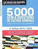 5000 QCM de culture générale - 3e édition 2015/2016