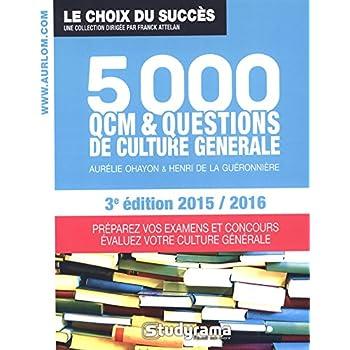 5000 QCM de culture générale - 3e édition 2015 / 2016